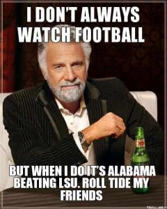 most interesting man roll tide1 5 best alabama vs lsu memes